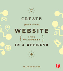 Create Your Own Website Using WordPress in a Weekend