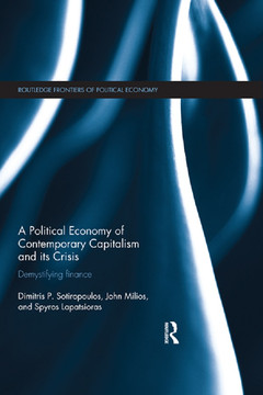 A Political Economy of Contemporary Capitalism and its Crisis: Demystifying Finance