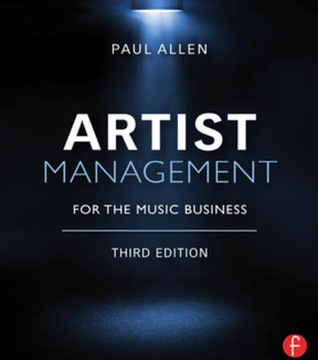 Artist Management for the Music Business, 3rd Edition