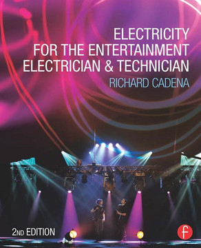 Electricity for the Entertainment Electrician & Technician, 2nd Edition