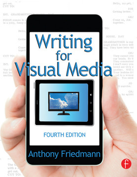 Writing for Visual Media, 4th Edition