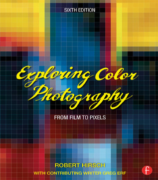 Exploring Color Photography, 6th Edition