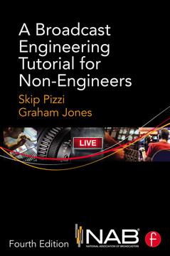 A Broadcast Engineering Tutorial for Non-Engineers, 4th Edition