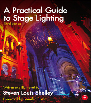 A Practical Guide to Stage Lighting Third Edition, 3rd Edition