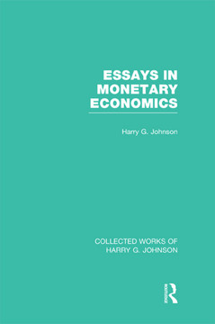 Essays in Monetary Economics (Collected Works of Harry Johnson)