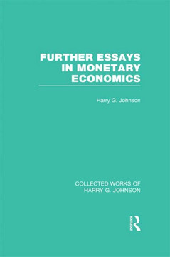Further Essays in Monetary Economics