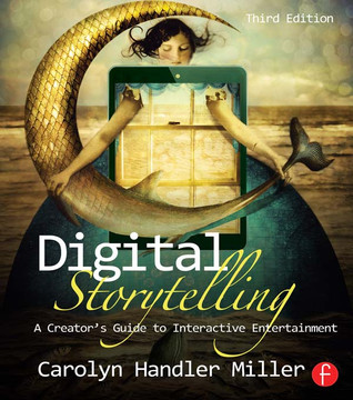 Digital Storytelling, 3rd Edition