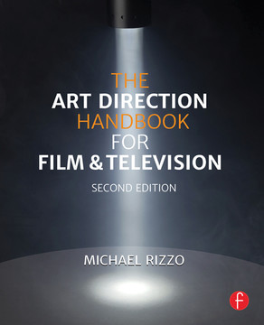 The Art Direction Handbook for Film & Television, 2nd Edition