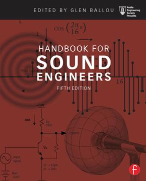 Handbook for Sound Engineers, 5th Edition