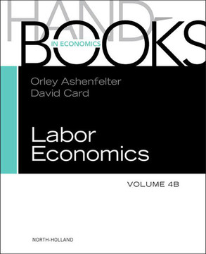 HANDBOOK OF LABOR ECONOMICS, VOL 4B
