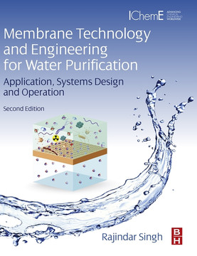 Membrane Technology and Engineering for Water Purification, 2nd Edition