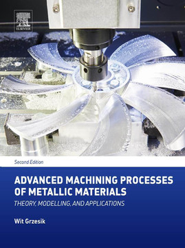 Advanced Machining Processes of Metallic Materials, 2nd Edition