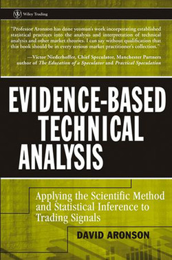 Evidence-Based Technical Analysis: Applying the Scientific Method and Statistical Inference to Trading Signals
