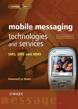 Mobile Messaging Technologies and Services: SMS, EMS and MMS, 2nd