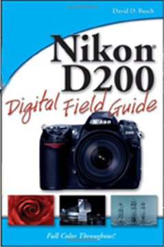 Nikon® D200 Digital Field Guide