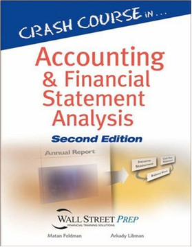 Crash Course in Accounting and Financial Statement Analysis, Second Edition