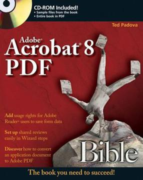 Adobe® Acrobat® 8 PDF Bible