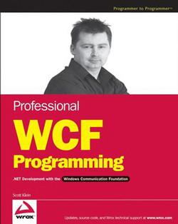 Professional WCF Programming: .NET Development with the Windows® Communication Foundation