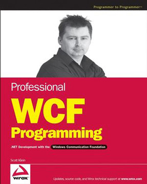 Professional WCF Programming: .NET Development with the Windows® Communication Foundation