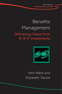 Benefits Management: Delivering Value from IS & IT Investments