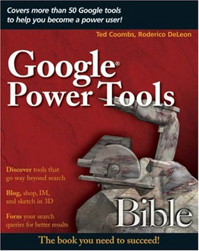 Google® Power Tools Bible