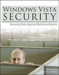 WINDOWS VISTA™ SECURITY: Securing Vista Against Malicious Attacks