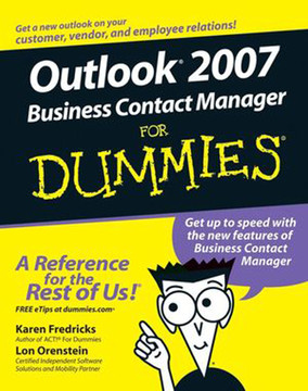 Outlook® 2007 Business Contact Manager For Dummies®
