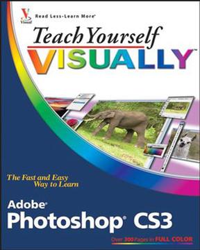 Teach Yourself Visually™: Adobe® Photoshop® CS3