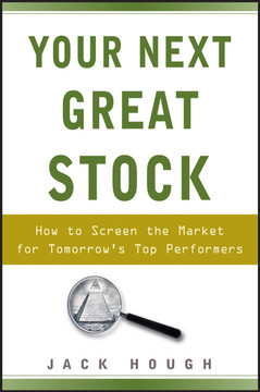 Your Next Great Stock: How to Screen the Market for Tomorrow's Top Performers