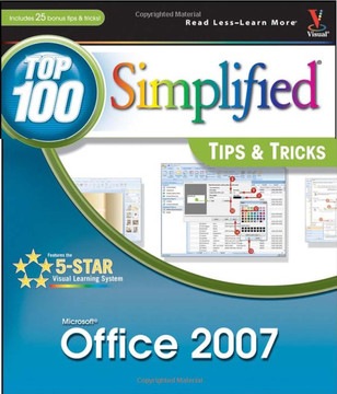 Office 2007: Top 100 Simplified® Tips & Tricks