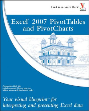 Excel® 2007 PivotTables and PivotCharts
