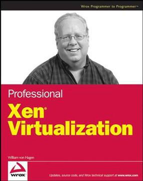 Professional Xen® Virtualization