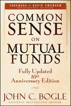 Common Sense on Mutual Funds: Fully Updated 10th Anniversary Edition