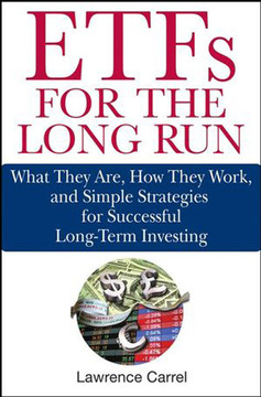 ETFs for the Long Run: What They Are, How They Work, and Simple Strategies for Successful Long-Term Investing