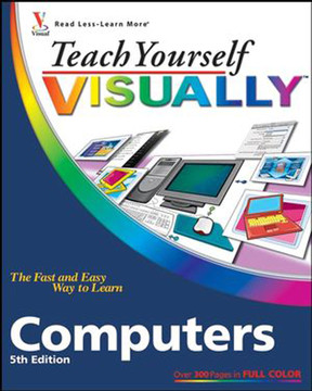Teach Yourself Visually™: Computers, 5th Edition