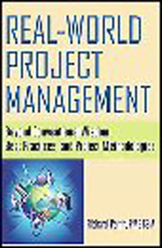 Real-World Project Management: Beyond Conventional Wisdom, Best Practices, and Project Methodologies