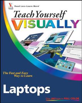 Teach Yourself VISUALLY™ Laptops