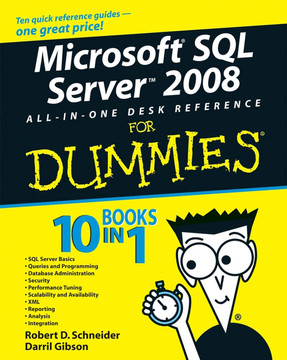 Microsoft® SQL Server™ 2008 All-In-One Desk Reference For Dummies®