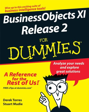 BusinessObjects™ XI Release 2 for Dummies®