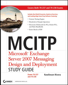 MCITP: Microsoft® Exchange Server 2007 Messaging Design and Deployment: Study Guide