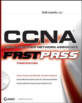 CCNA®: Cisco® Certified Network Associate: Fast Pass, Third Edition