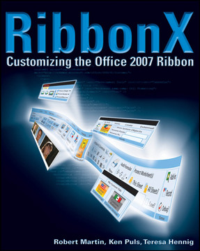 RibbonX: Customizing the Office 2007 Ribbon