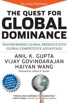 The Quest for Global Dominance: Transforming Global Presence into Global Competitive Advantage, Second Edition