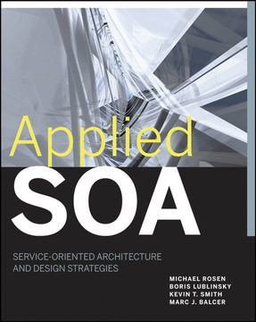 Applied SOA: Service-Oriented Architecture and Design Strategies