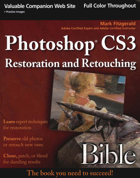 Photoshop® CS3 Restoration and Retouching Bible