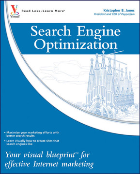 Search Engine Optimization: Your visual blueprint™ for effective Internet marketing
