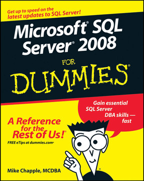 Microsoft® SQL Server® 2008 For Dummies®