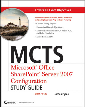 MCTS: Microsoft® Office SharePoint® Server 2007 Configuration: Study Guide Exam 70-630