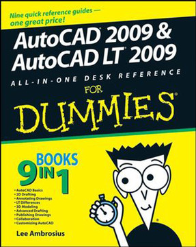 AutoCAD® 2009 & AutoCAD LT® 2009 All-in-One Desk Reference for Dummies®