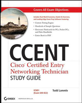 CCENT: Cisco® Certified Entry Networking Technician Study Guide